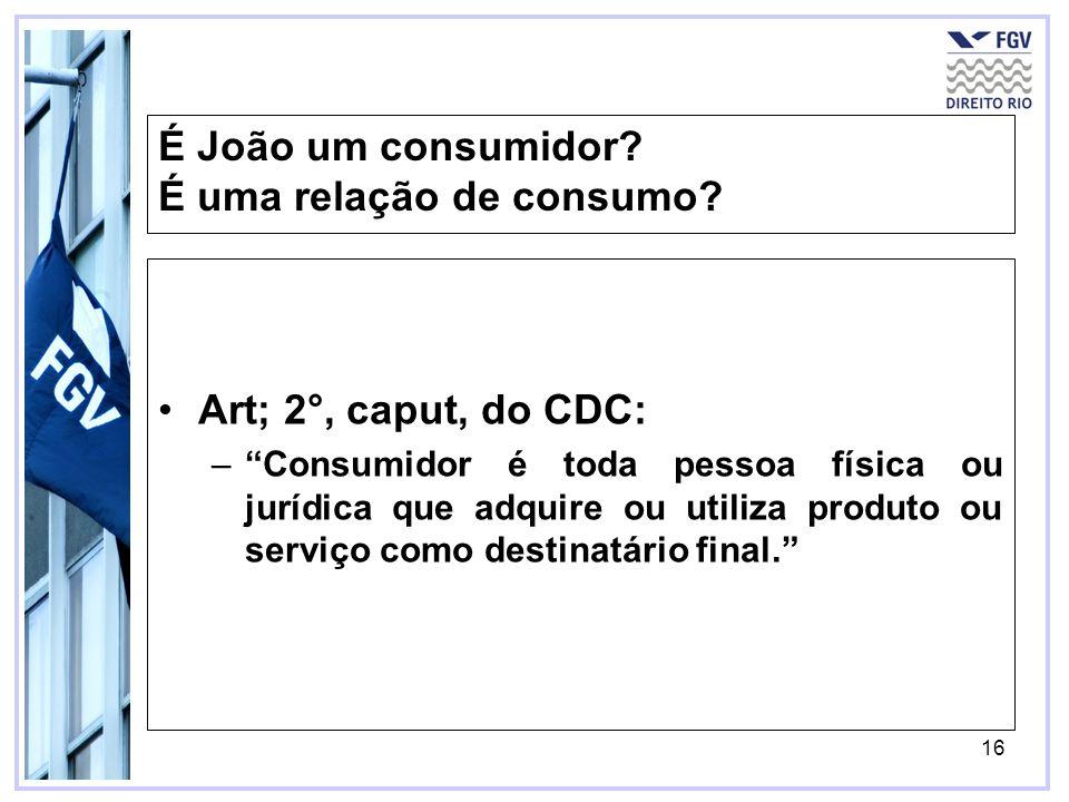 É João um consumidor É uma relação de consumo