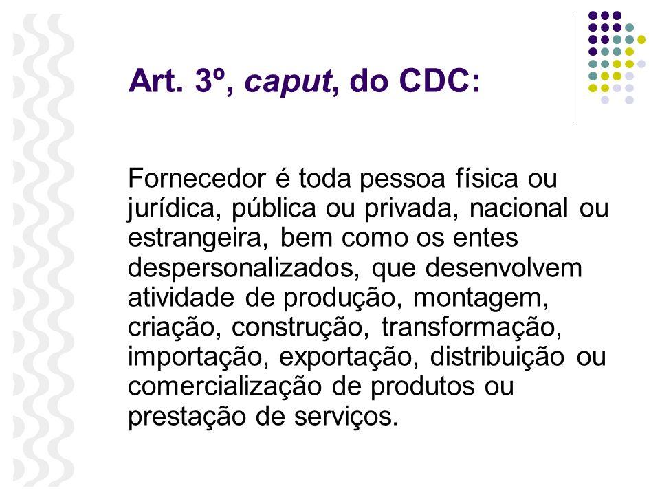 Art. 3º, caput, do CDC: