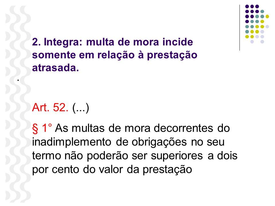 2. Integra: multa de mora incide somente em relação à prestação atrasada.