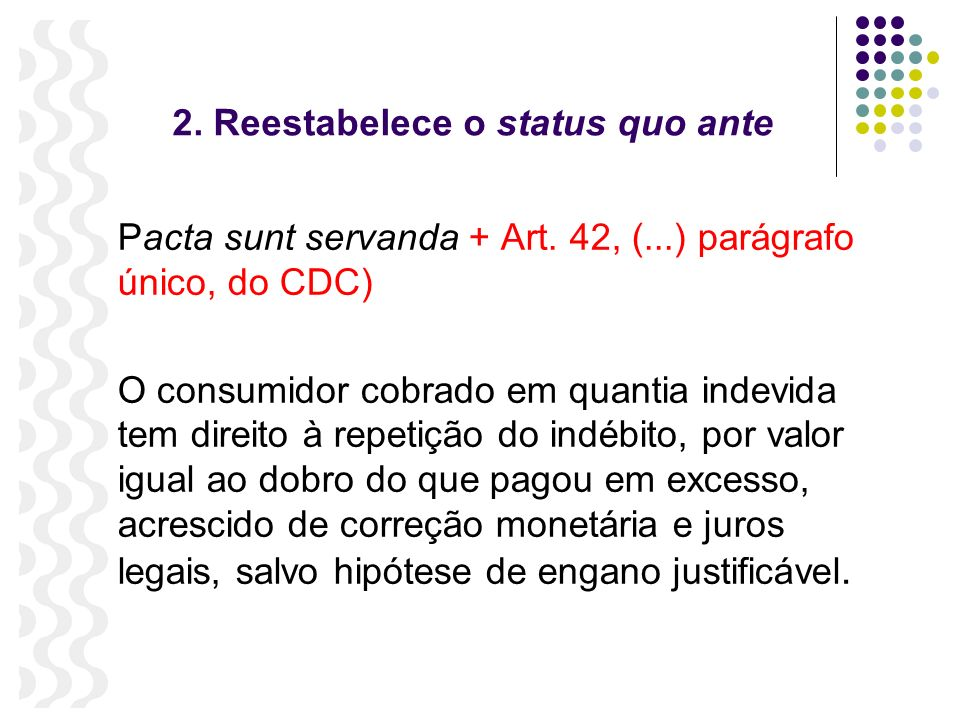 2. Reestabelece o status quo ante