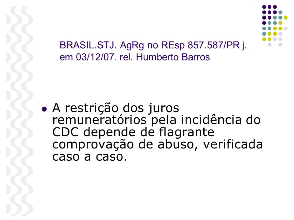 BRASIL. STJ. AgRg no REsp 857. 587/PR j. em 03/12/07. rel