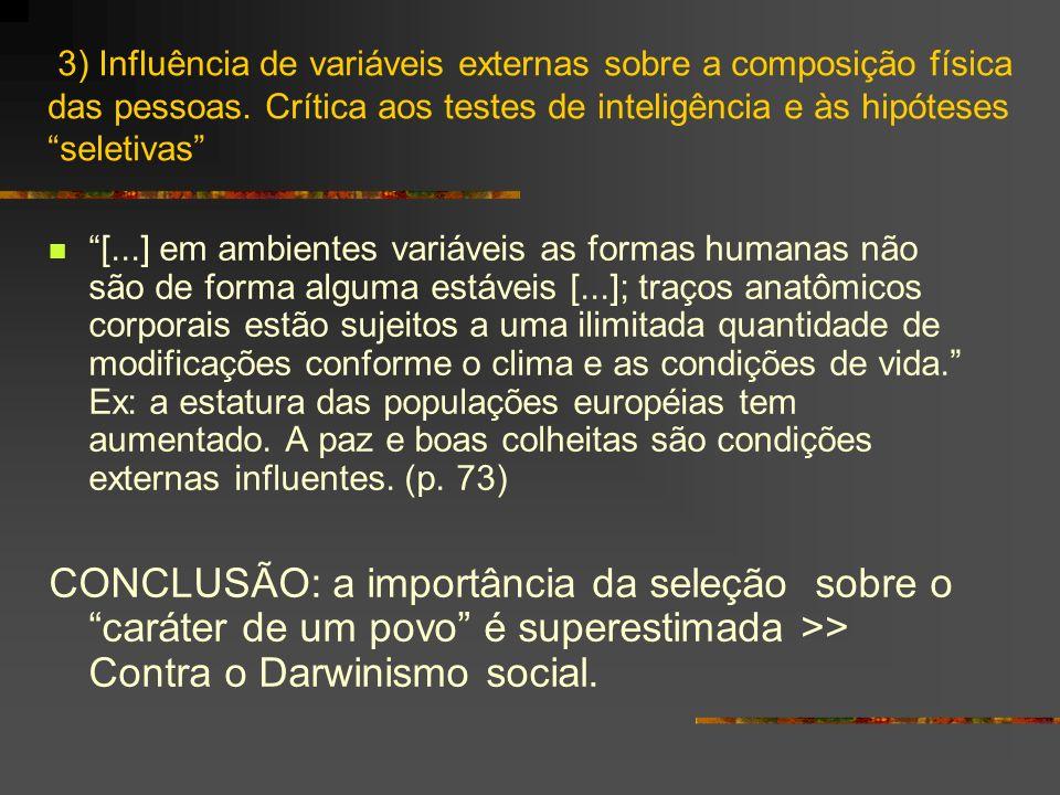 3) Influência de variáveis externas sobre a composição física das pessoas. Crítica aos testes de inteligência e às hipóteses seletivas