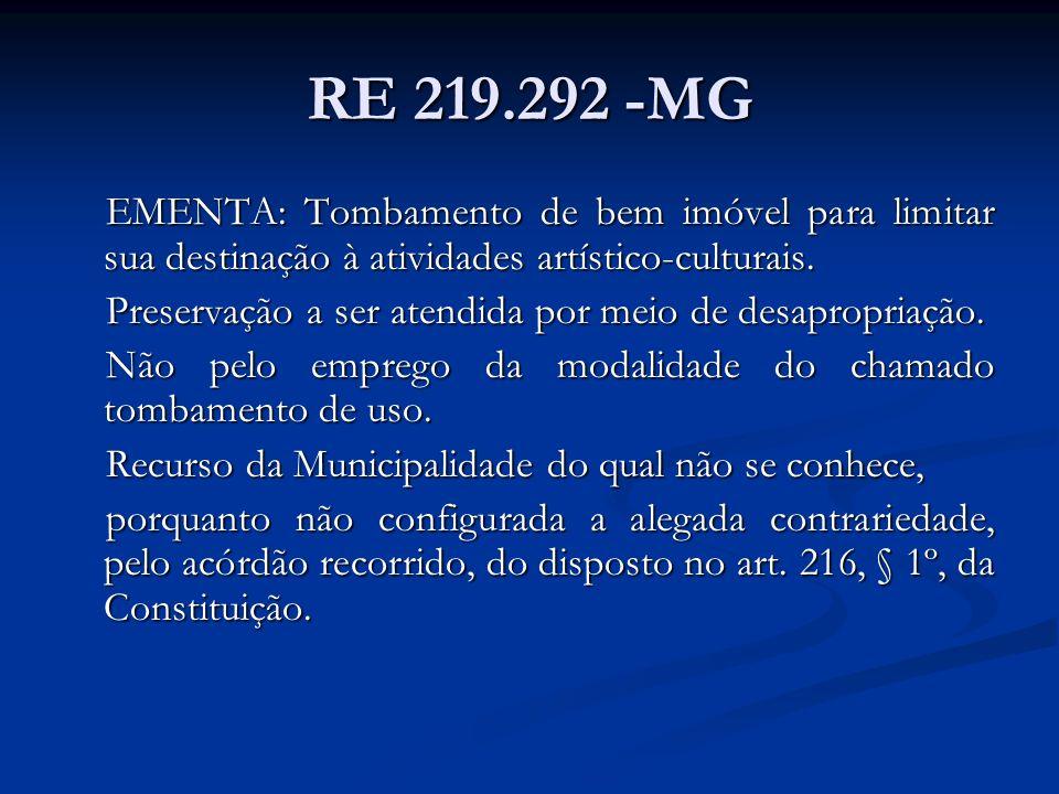 RE 219.292 -MG EMENTA: Tombamento de bem imóvel para limitar sua destinação à atividades artístico-culturais.