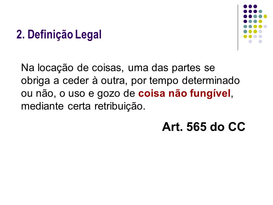 2. Definição Legal Art. 565 do CC