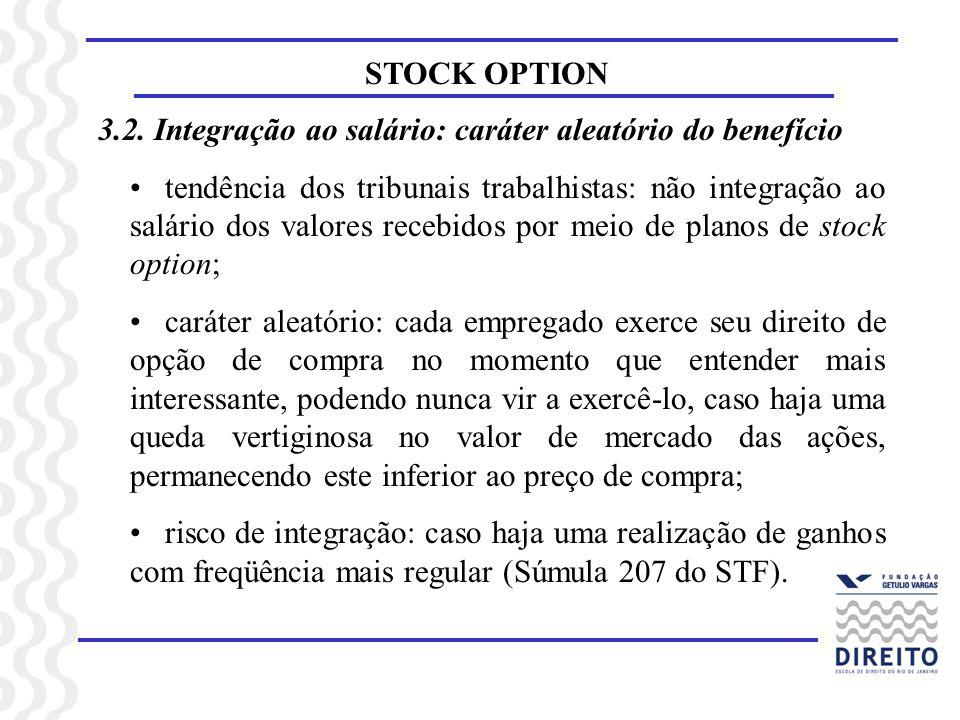 STOCK OPTION 3.2. Integração ao salário: caráter aleatório do benefício.