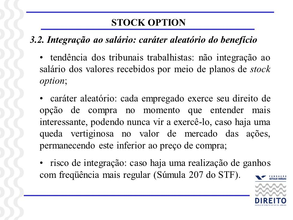 STOCK OPTION3.2. Integração ao salário: caráter aleatório do benefício.
