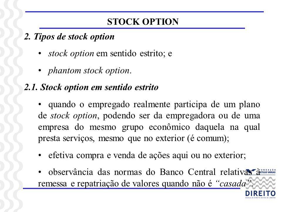 2. Tipos de stock optionstock option em sentido estrito; e. phantom stock option. 2.1. Stock option em sentido estrito.