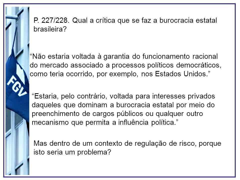 P. 227/228. Qual a crítica que se faz a burocracia estatal brasileira