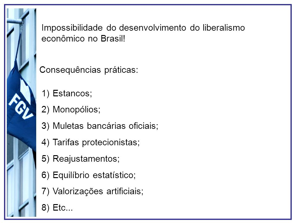 Impossibilidade do desenvolvimento do liberalismo econômico no Brasil!