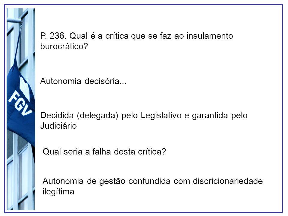 P. 236. Qual é a crítica que se faz ao insulamento burocrático