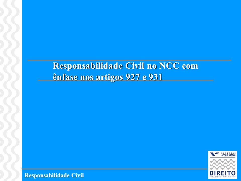 Responsabilidade Civil no NCC com ênfase nos artigos 927 e 931