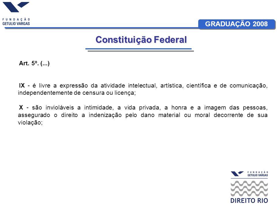 Constituição Federal Art. 5º. (...)