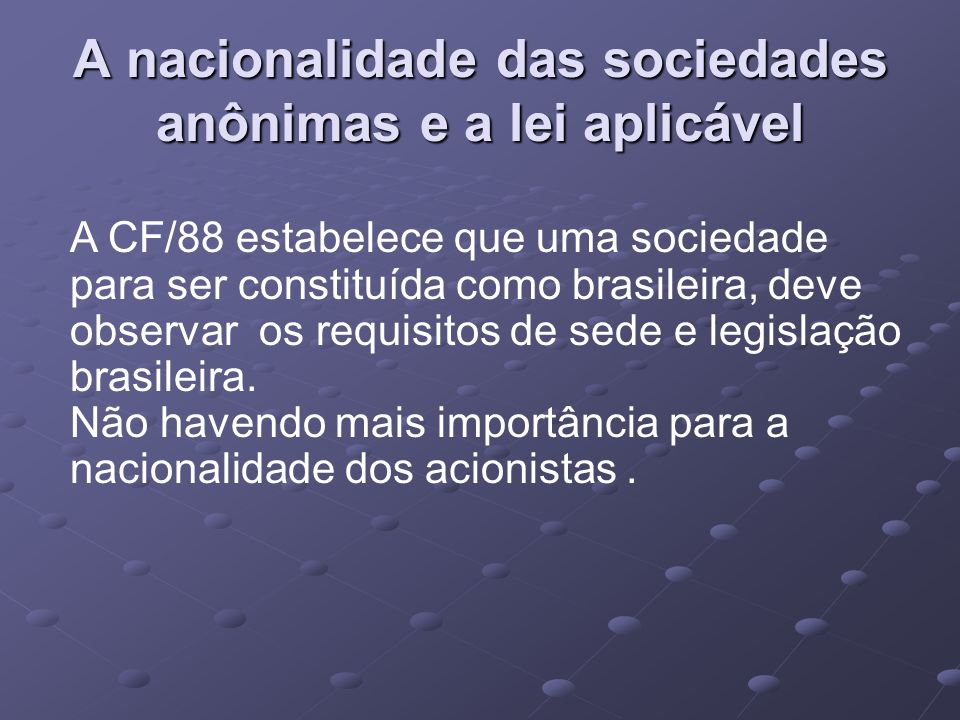 A nacionalidade das sociedades anônimas e a lei aplicável