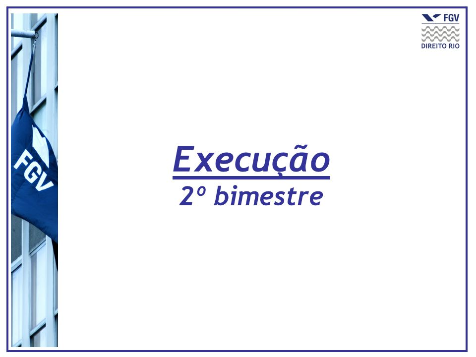 Execução 2º bimestre