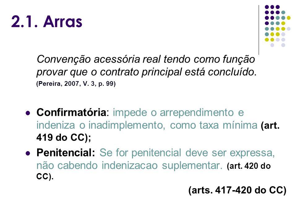 2.1. Arras Convenção acessória real tendo como função provar que o contrato principal está concluído.