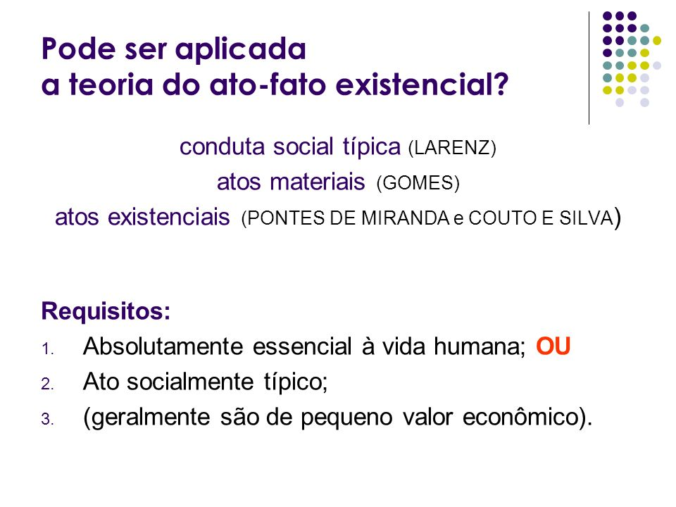 Pode ser aplicada a teoria do ato-fato existencial
