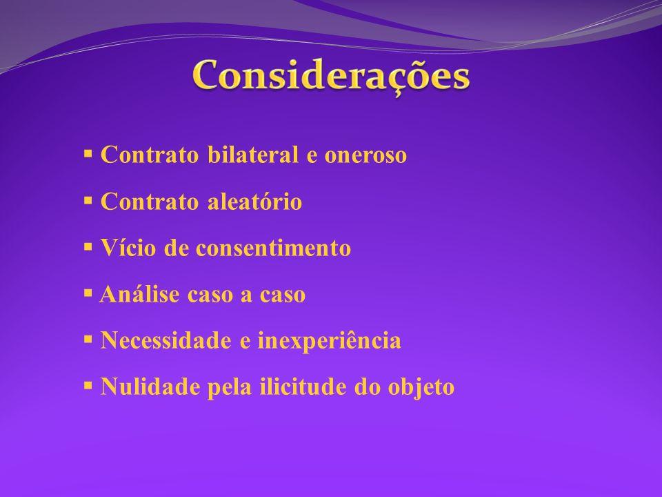Considerações Contrato bilateral e oneroso Contrato aleatório