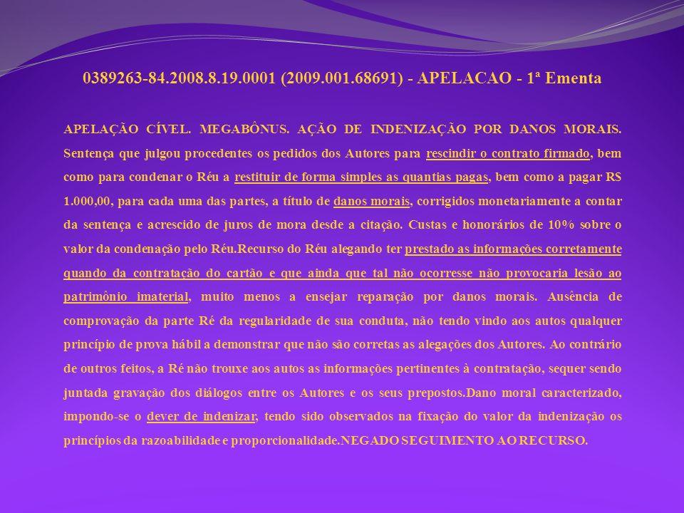0389263-84.2008.8.19.0001 (2009.001.68691) - APELACAO - 1ª Ementa
