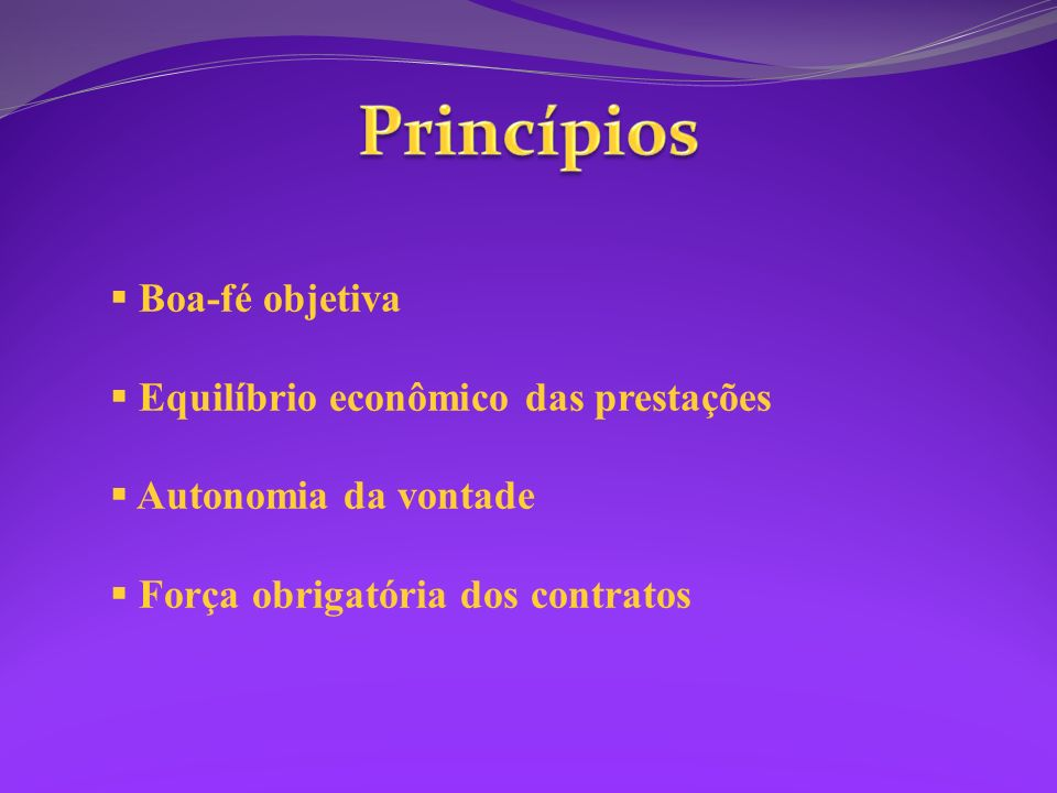 Princípios Boa-fé objetiva Equilíbrio econômico das prestações