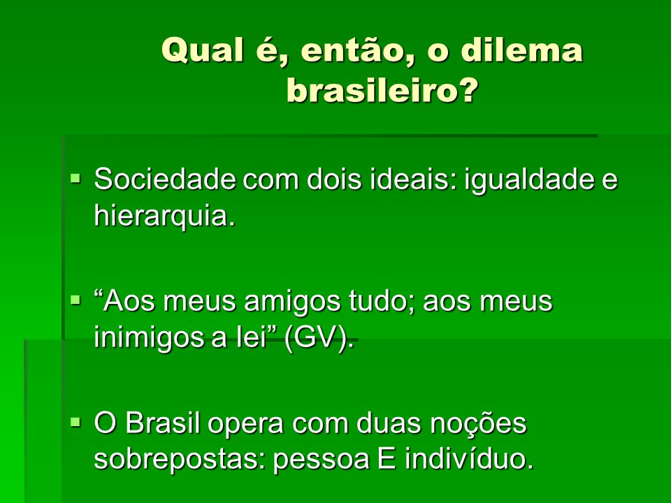 Qual é, então, o dilema brasileiro