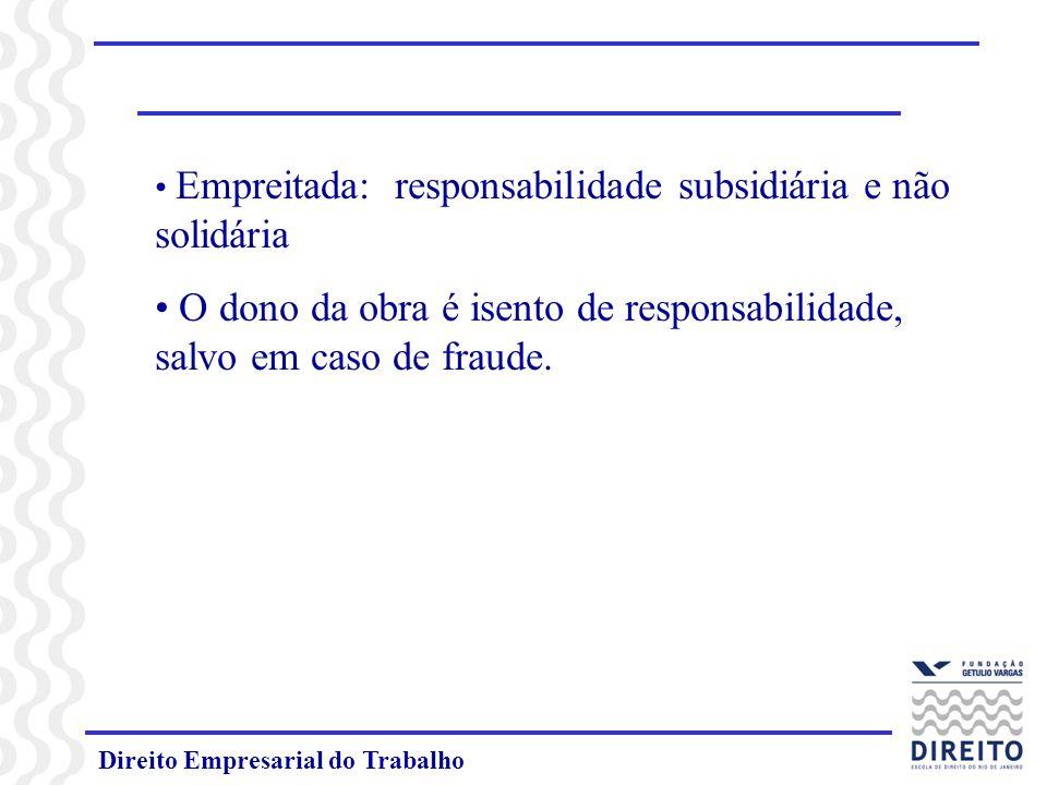 O dono da obra é isento de responsabilidade, salvo em caso de fraude.