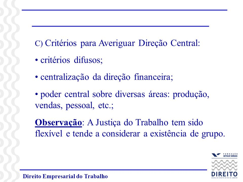 centralização da direção financeira;