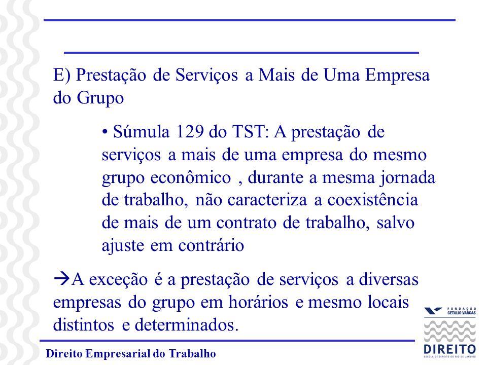 E) Prestação de Serviços a Mais de Uma Empresa do Grupo