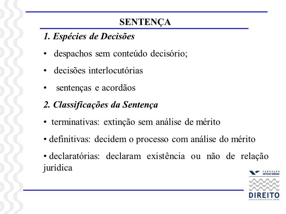 SENTENÇA 1. Espécies de Decisões. despachos sem conteúdo decisório; decisões interlocutórias. sentenças e acordãos.