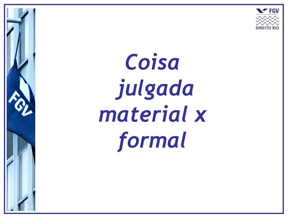 julgada material x formal