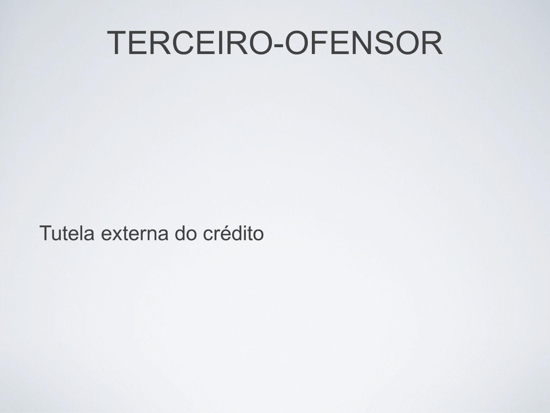 TERCEIRO-OFENSOR Tutela externa do crédito