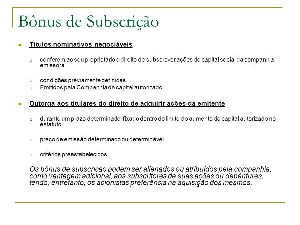 Bônus de Subscrição Títulos nominativos negociáveis.