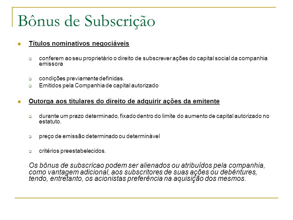 Bônus de SubscriçãoTítulos nominativos negociáveis.
