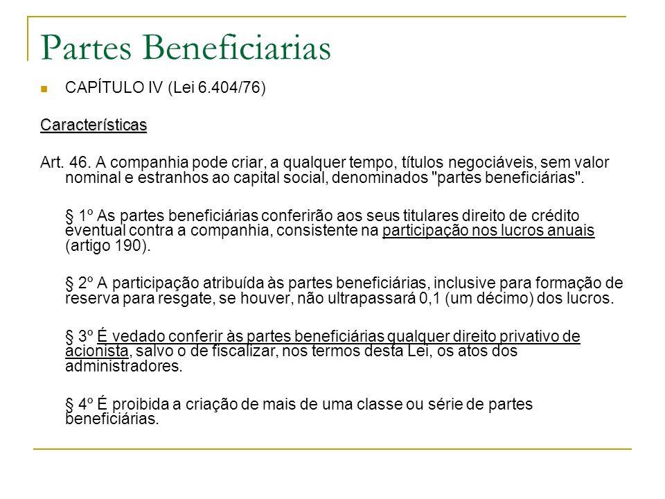 Partes Beneficiarias CAPÍTULO IV (Lei 6.404/76) Características
