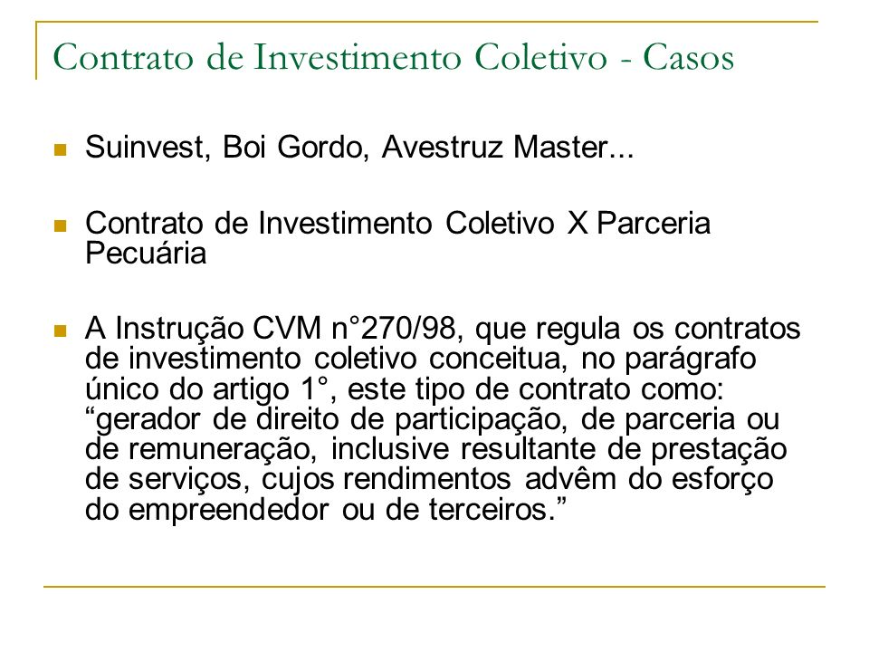 Contrato de Investimento Coletivo - Casos