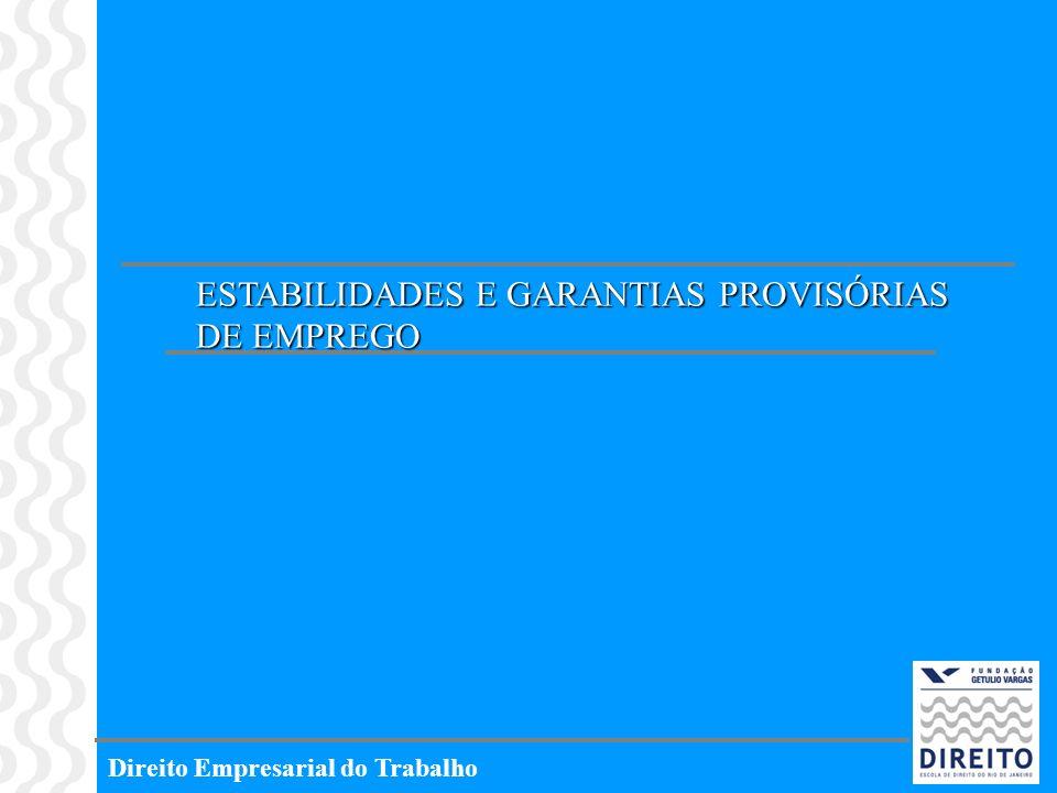 ESTABILIDADES E GARANTIAS PROVISÓRIAS DE EMPREGO