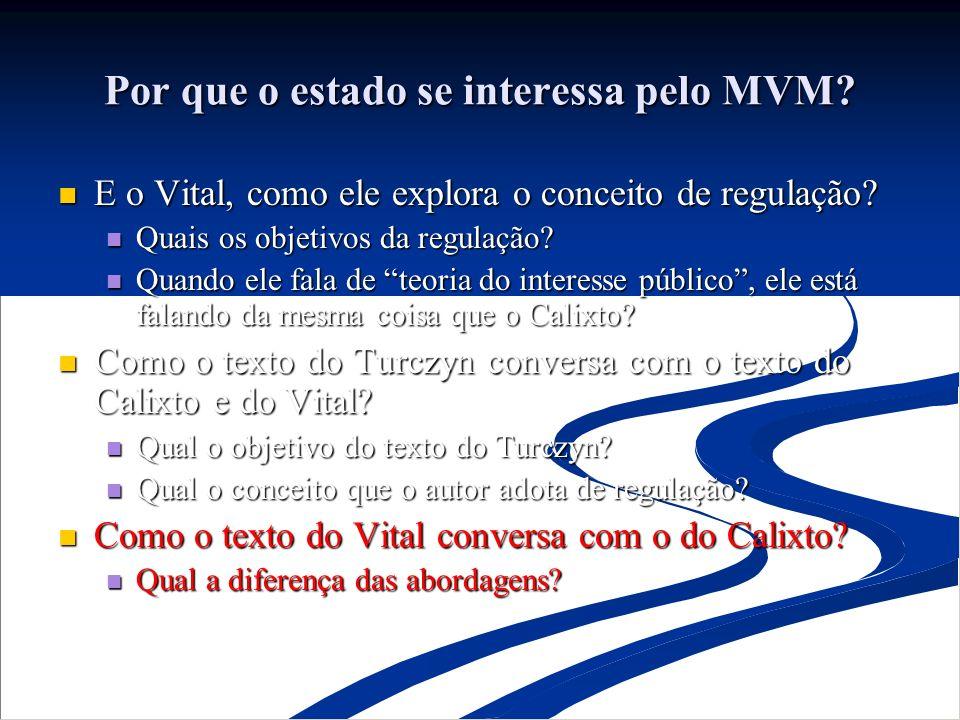 Por que o estado se interessa pelo MVM