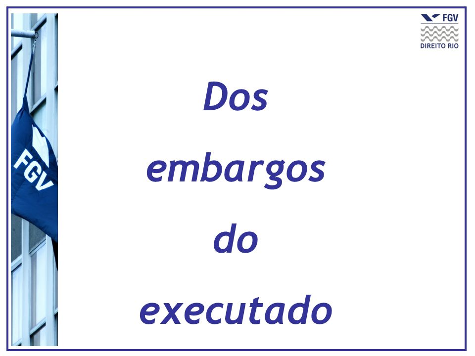 Dos embargos do executado