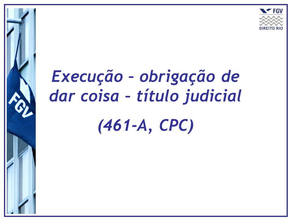 Execução – obrigação de dar coisa – título judicial