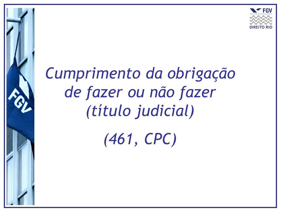 Cumprimento da obrigação de fazer ou não fazer (título judicial)