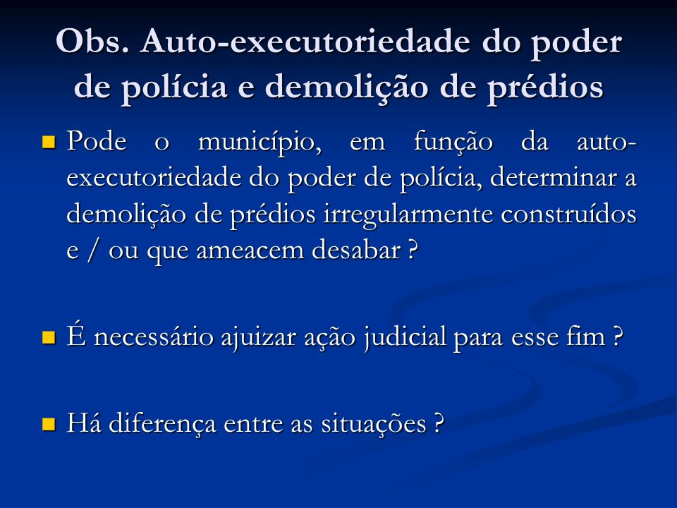 Obs. Auto-executoriedade do poder de polícia e demolição de prédios