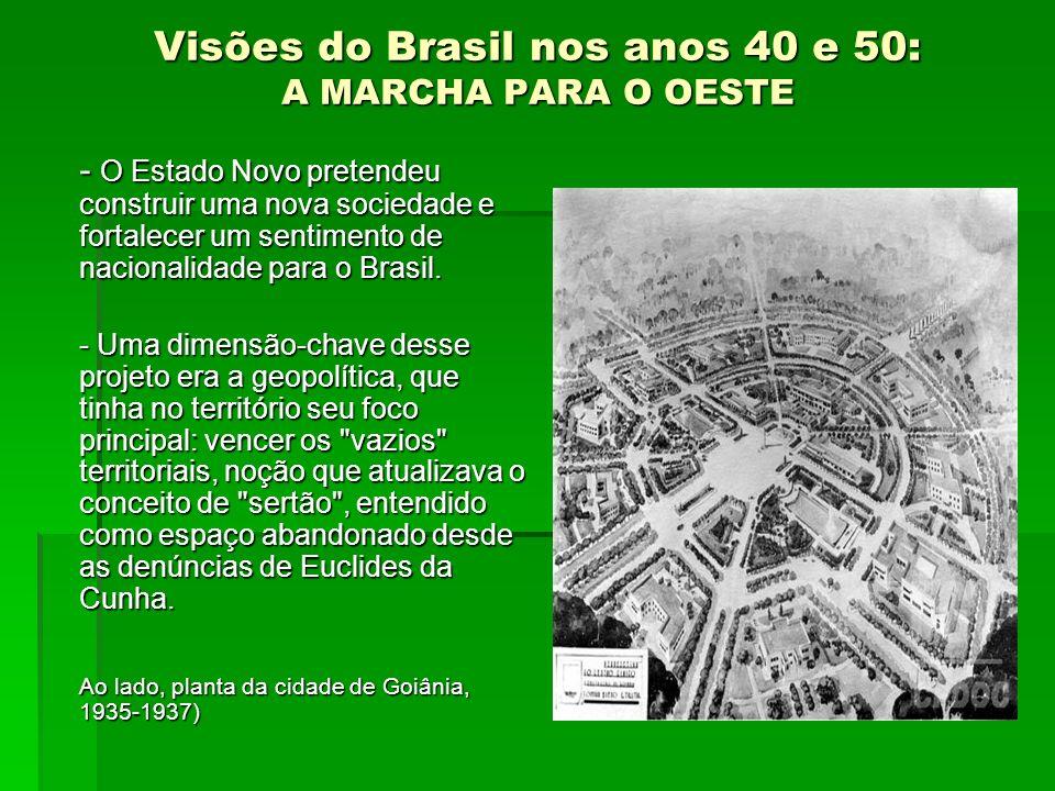Visões do Brasil nos anos 40 e 50: A MARCHA PARA O OESTE