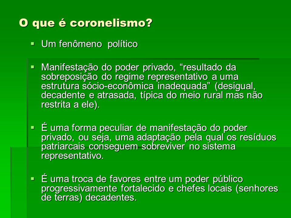O que é coronelismo Um fenômeno político