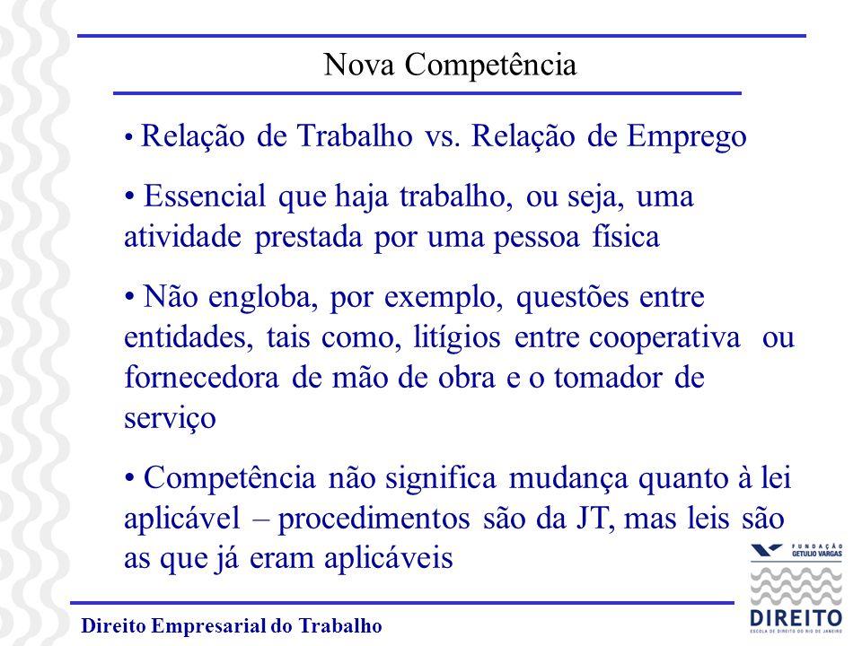 Nova CompetênciaRelação de Trabalho vs. Relação de Emprego. Essencial que haja trabalho, ou seja, uma atividade prestada por uma pessoa física.