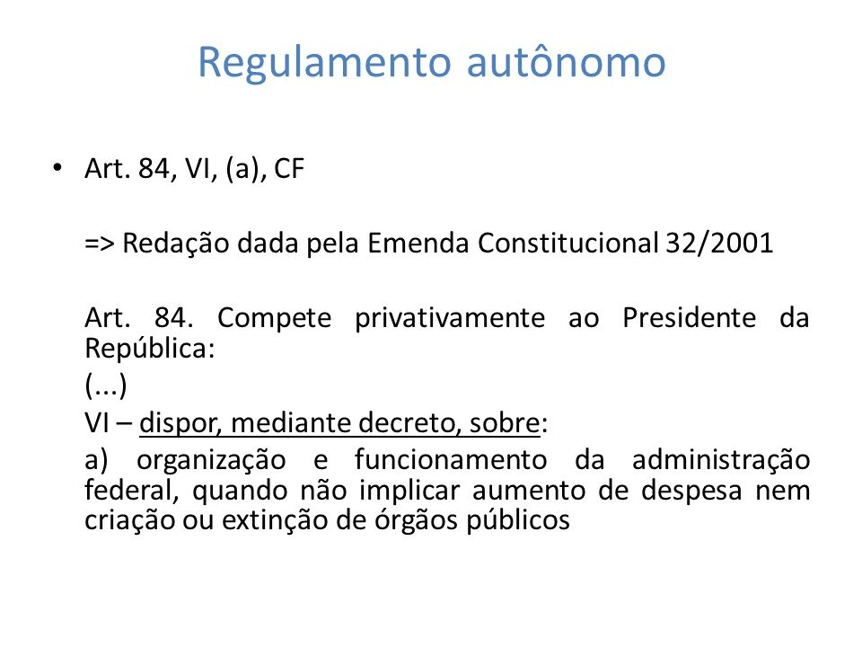Regulamento autônomo Art. 84, VI, (a), CF