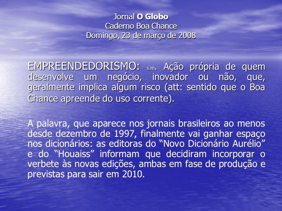 Jornal O Globo Caderno Boa Chance Domingo, 23 de março de 2008