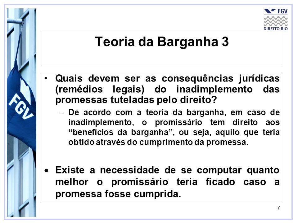 Teoria da Barganha 3 Quais devem ser as consequências jurídicas (remédios legais) do inadimplemento das promessas tuteladas pelo direito