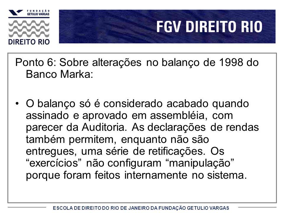 Ponto 6: Sobre alterações no balanço de 1998 do Banco Marka: