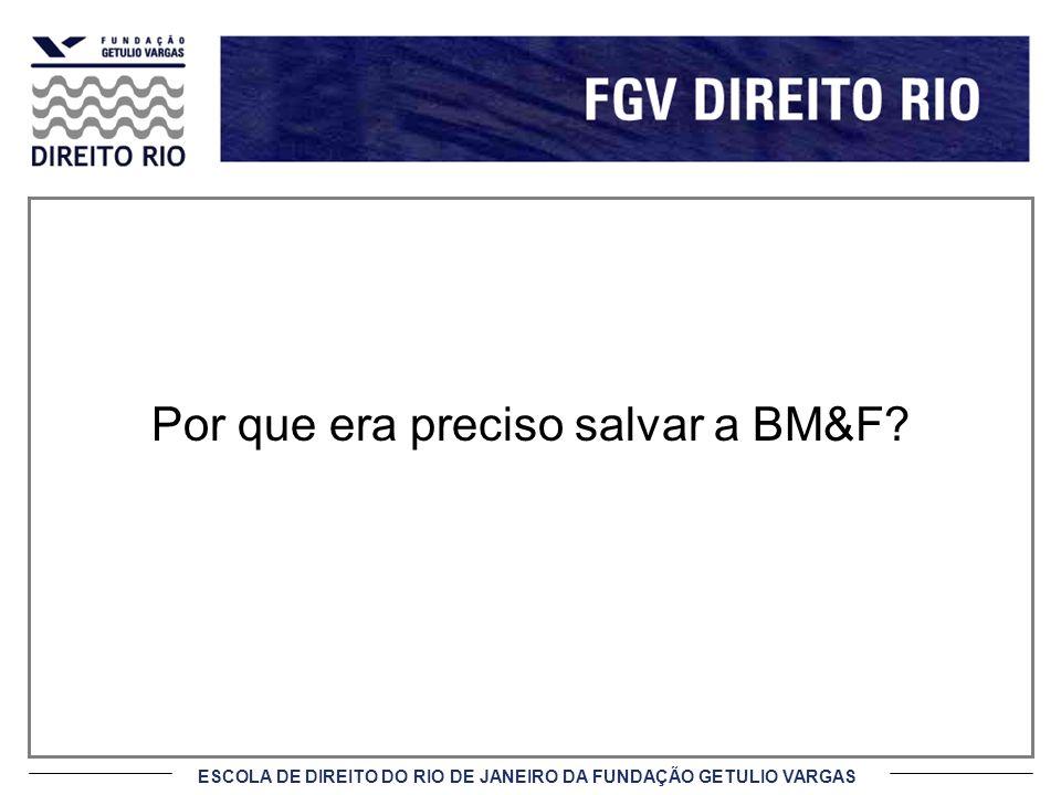 Por que era preciso salvar a BM&F