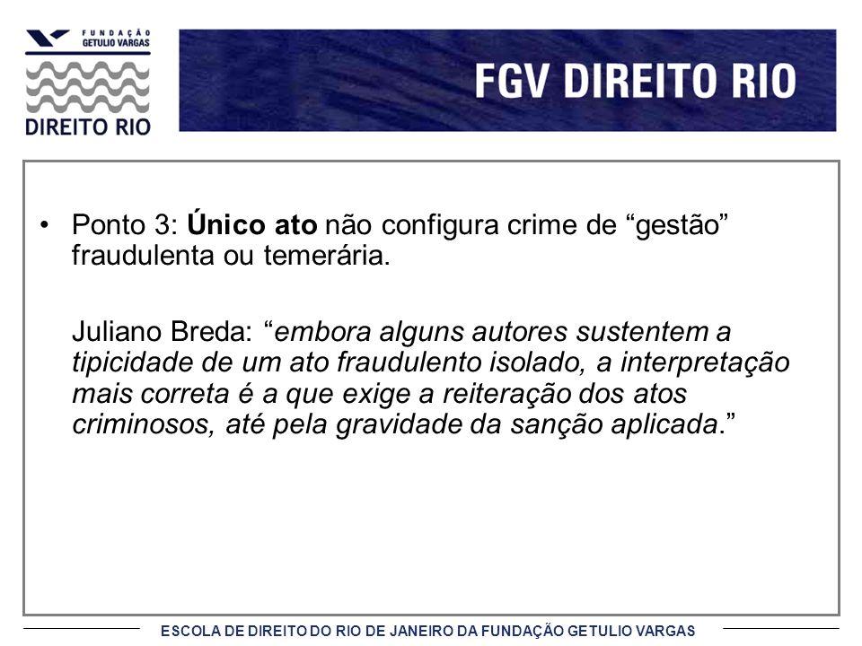 Ponto 3: Único ato não configura crime de gestão fraudulenta ou temerária.