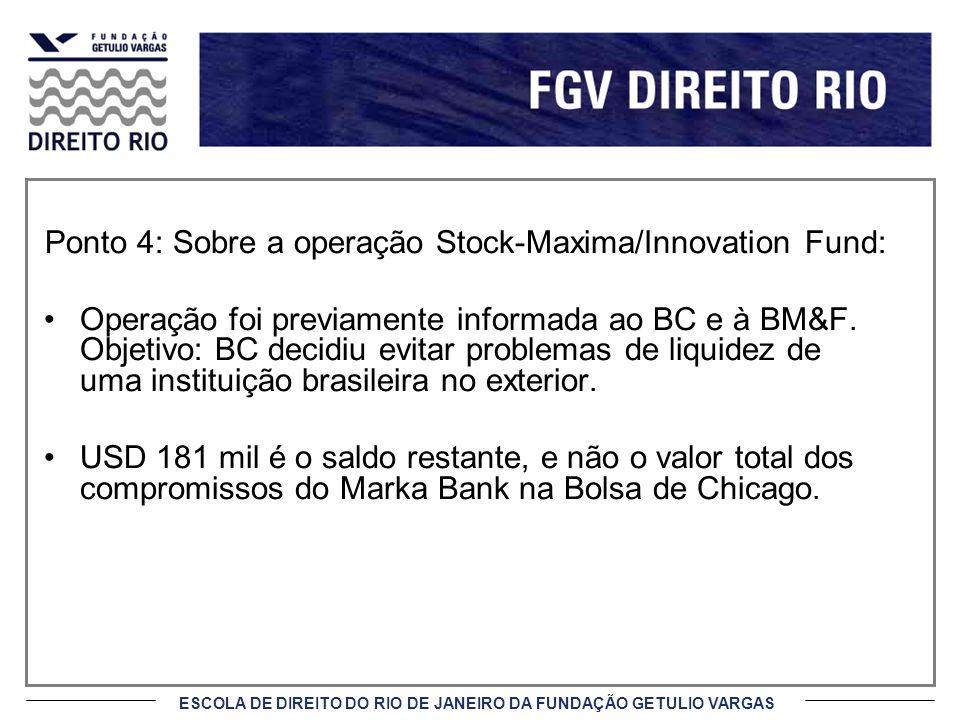 Ponto 4: Sobre a operação Stock-Maxima/Innovation Fund: